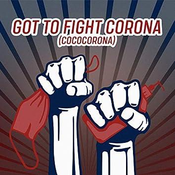 Got to Fight Corona (Cococorona)