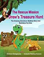 The Rescue Mission: Drew's Treasure Hunt: The Amazing Adventure: Bedtime Story And Meditation For Kids.