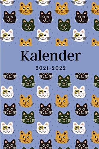 Kalender 2021-2022: Geschenk für Katzenliebhaber, Terminplaner, Wochenplaner und Monatsplaner 21-22, Weihnachtsgeschenk Jahresbeginn, Katzen