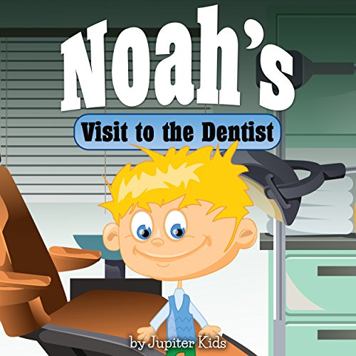 Noah's Visit to the Dentist audiobook cover art