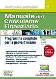 Manuale del consulente finanziario. Programma completo per la prova d'esame. Con espansione online. Con software di simulazione