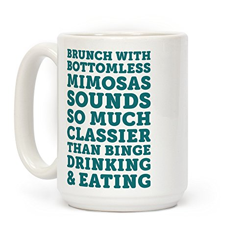 LookHUMAN Brunch With Bottomless Mimosas White 15 Ounce Ceramic Coffee Mug