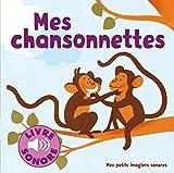 Mes Chansonnettes - 6 ChanSons à Écouter, 6 Images à Regarder (Livre Sonore)