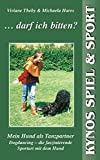 ... darf ich bitten? Mein Hund als Tanzpartner. Dogdancing - die faszinierende Sportart mit dem Hund