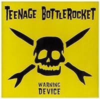 Warning Device by Teenage Bottlerocket (2008-01-08)