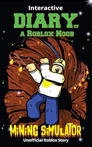Interactive Diary of a Roblox Noob: Mining Simulator (Roblox Book 8)