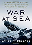 Image of War at Sea: A Shipwrecked History from Antiquity to the Twentieth Century