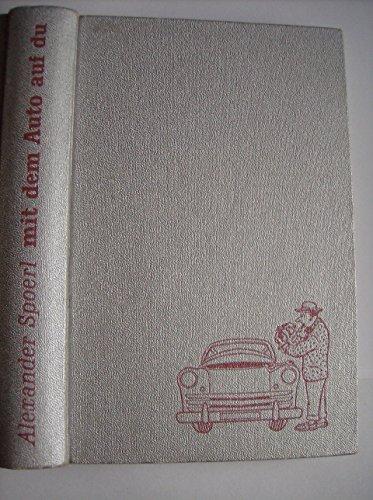 Mit dem Auto auf du., 32 heitere Zeichnungen von Claus Arnold, dazu 19 technische Zeichnungen.,
