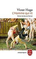 L'Homme Qui Rit: Le Dernier Bouffon Songeant Au Dernier Roi (Classiques de Poche)