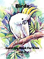Birds Coloring Book for Kids vol.2: Children Coloring and Activity Book for Girls & Boys Ages 3-8 48 State Birds and Nature - Original Designs Beautiful Birds Coloring and Activity Book Dover Nature
