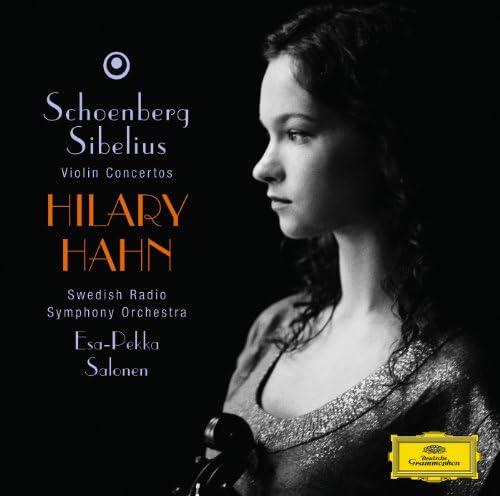 Hilary Hahn, Swedish Radio Symphony Orchestra, Esa-Pekka Salonen, Arnold Schoenberg & Jean Sibelius