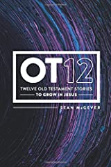 OT12: Twelve Old Testament Stories to Grow in Jesus Paperback
