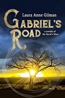 Gabriel's Road: A Novella of the Devil's West by [Laura Anne Gilman]