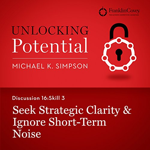 Discussion 16: Skill 3 - Seek Strategic Clarity & Ignore Short-Term Noise audiobook cover art