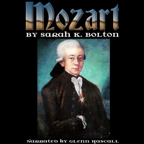 Mozart                   By:                                                                                                                                 Sarah K. Bolton                               Narrated by:                                                                                                                                 Glenn Hascall                      Length: 13 mins     Not rated yet     Overall 0.0