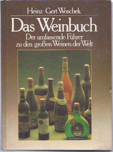 Das Weinbuch - Der umfassende Führer zu den großen Weinen der Welt