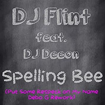 Spelling Bee (Put Some Respeck on My Name Debo G Rework)