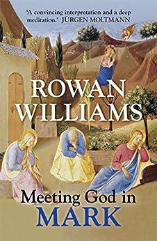 Meeting God in Mark by [Rowan Williams]