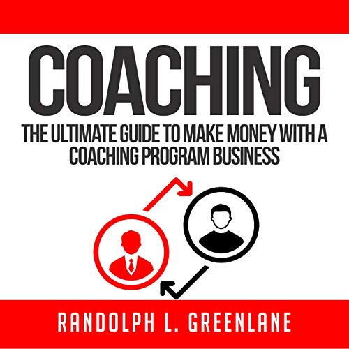 Coaching: The Ultimate Guide to Make Money with a Coaching Program Business cover art