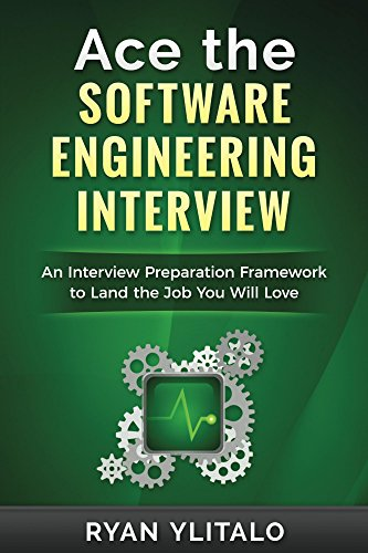 Amazon Com Ace The Software Engineering Interview An Interview Preparation Framework To Land The Job You Will Love Ebook Ylitalo Ryan Kindle Store