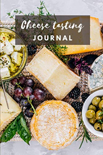 Cheese Tasting Journal: Cheese tasting record notebook and logbook for cheese lovers | to note the characteristics and keeping track of your favorite cheeses |120 forms to complete