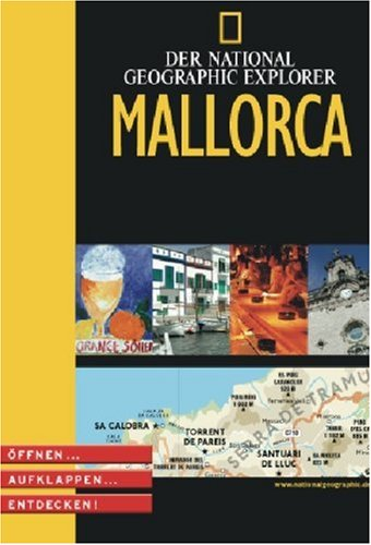 Der National Geographic Explorer: Mallorca - Öffnen ... Aufklappen ... Entdecken!