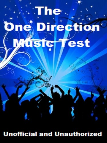 The One Direction Music Test - How Well Do You Know There Music? (English Edition)