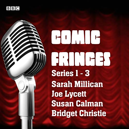 Comic Fringes: Series 1-3     Nine Short Stories Written and Performed by Leading Comedians              By:                                                                                                                                 Janey Godley,                                                                                        Sarah Millican,                                                                                        Jon Richardson,                   and others                          Narrated by:                                                                                                                                 Bridget Christie,                                                                                        Janey Godley,                                                                                        Joe Lycett,                   and others                 Length: 2 hrs and 3 mins     3 ratings     Overall 3.0