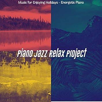 Music for Enjoying Holidays - Energetic Piano