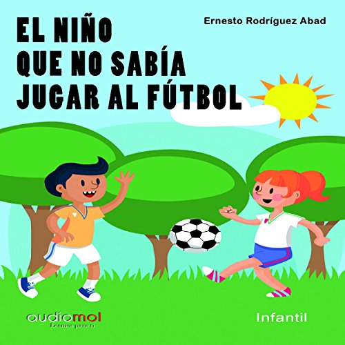 El niño que no sabía jugar al fútbol [The Child Who Could Not Play Soccer] cover art