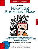 Huptling sprechende Hand: Gebrdenlieder fr die Wortschatzkiste mit Gebrden der Deutschen Gebrdensprache (DGS) und Audio-CD