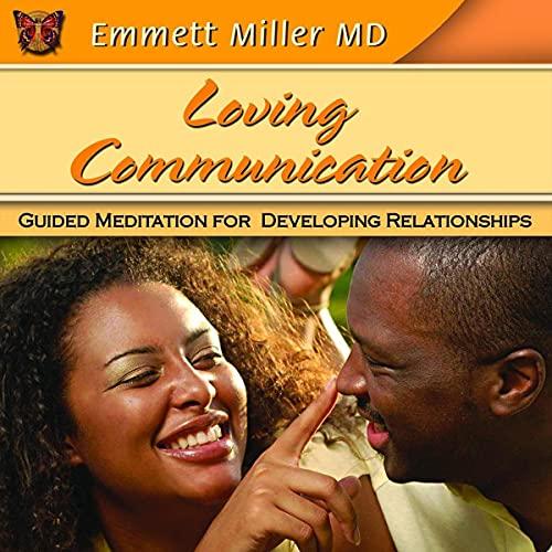 Loving Communication Audiobook By Emmett Miller cover art