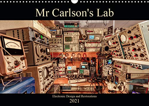 Mr Carlson's Lab Electronic Design and Restorations (Wall Calendar 2021 DIN A3 Landscape)