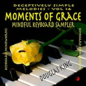 Moments of Grace: Mindful Keyboard Sampler (Deceptively Simple Melodies, Vol. 14)