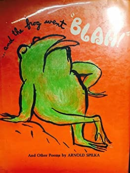 """Hardcover And the frog went """"Blah!"""" and other poems Book"""