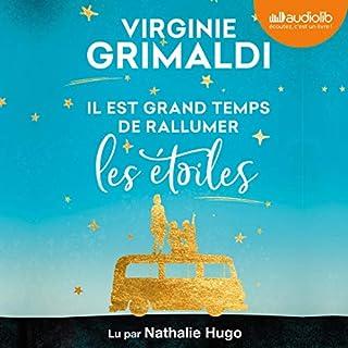 Il est grand temps de rallumer les étoiles                   De :                                                                                                                                 Virginie Grimaldi                               Lu par :                                                                                                                                 Nathalie Hugo                      Durée : 7 h et 16 min     2 notations     Global 3,0