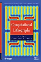 Computational Lithography (Wiley Series in Pure and Applied Optics)