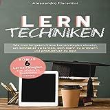 Lerntechniken: Wie man fortgeschrittene Lernstrategien einsetzt, um schneller zu lernen, sich mehr zu erinnern und produktiver zu sein