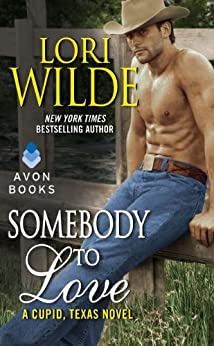 Somebody to Love: A Cupid, Texas Novel by [Lori Wilde]
