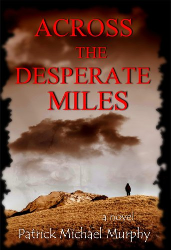 ACROSS THE DESPERATE MILES