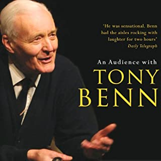 An Audience with Tony Benn                   By:                                                                                                                                 Tony Benn                               Narrated by:                                                                                                                                 Tony Benn                      Length: 1 hr and 50 mins     32 ratings     Overall 4.9
