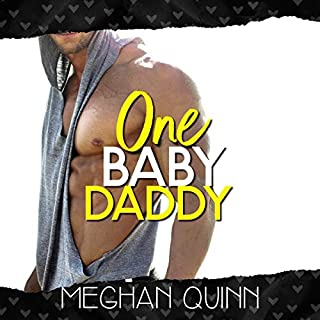 One Baby Daddy     Dating by Numbers Series, Book 3              Written by:                                                                                                                                 Meghan Quinn                               Narrated by:                                                                                                                                 CJ Bloom,                                                                                        Aiden Snow                      Length: 12 hrs and 5 mins     Not rated yet     Overall 0.0