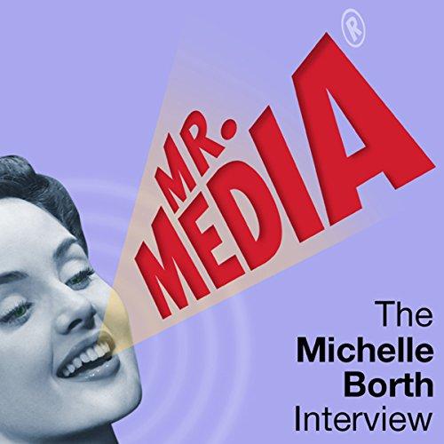 Mr. Media: The Michelle Borth Interview audiobook cover art