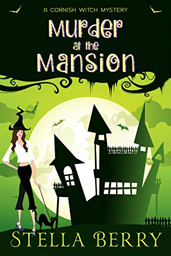 Murder at the Mansion (A Cornish Witch Mystery Book 3) by [Stella Berry]