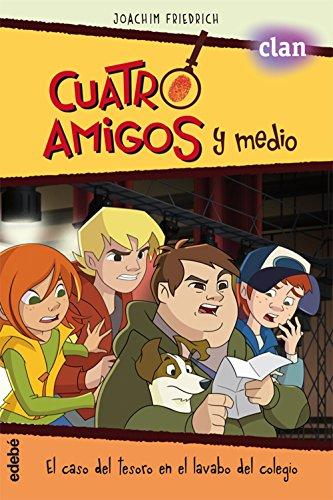 EL CASO DEL TESORO EN EL LAVABO DEL COLEGIO (la serie de TVE) (CUATRO AMIGOS Y MEDIO)