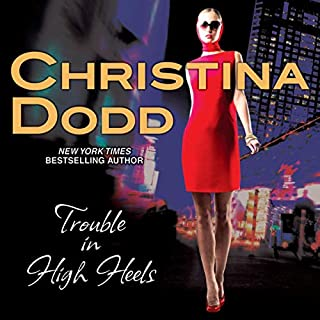 Trouble in High Heels                   By:                                                                                                                                 Christina Dodd                               Narrated by:                                                                                                                                 Amanda Ronconi                      Length: 8 hrs and 27 mins     1,733 ratings     Overall 4.0