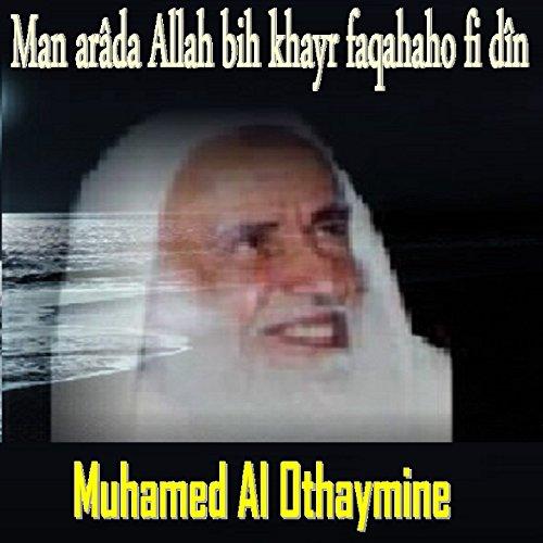 Man Arâda Allah Bih Khayr Faqahaho Fi Dîn (Quran)