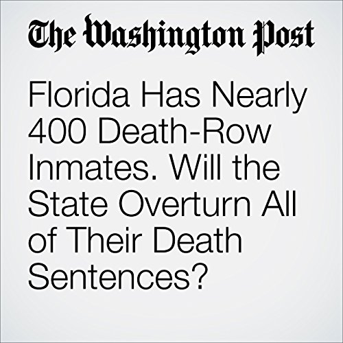 Florida Has Nearly 400 Death-Row Inmates. Will the State Overturn All of Their Death Sentences? cover art