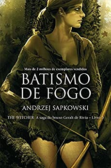 Batismo de Fogo (THE WITCHER: A Saga do Bruxo Geralt de Rívia Livro 5) por [Andrzej Sapkowski, Alejandro Colucci, Olga Baginska-Shinzato]