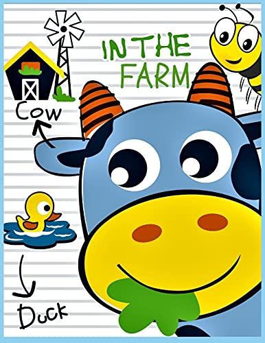 IN THE FARM: Fun Educational Coloring Book for Learning Animals ¿ for Kids Ages 3-6 ¿ Preschool, Kindergarten and Homeschooling